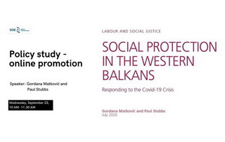 "Online Promotion of Policy Study ""Social Protection in the Western Balkans – Responding to the COVID-19 Crisis"""